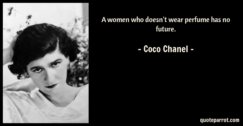 Jacqueline De Ribes Quotes: A Women Who Doesn't Wear Perfume Has No Future. By Coco