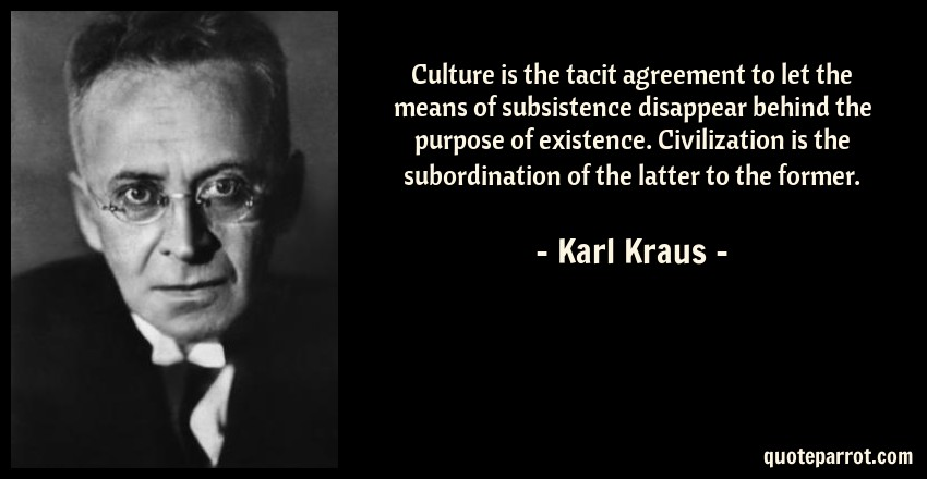 Culture Is The Tacit Agreement To Let The Means Of Subs By Karl
