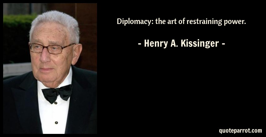 Diplomacy: the art of restraining power  by Henry A