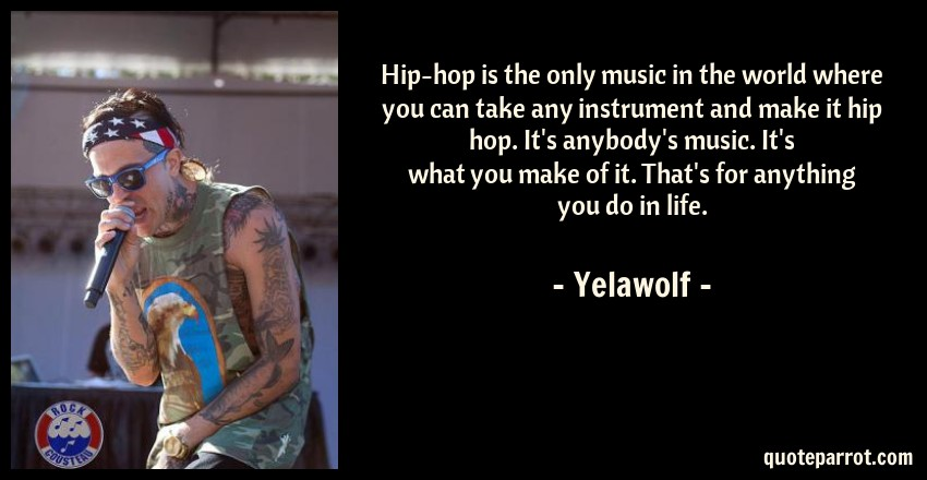 hip hop is the only music in the world where you can ta by