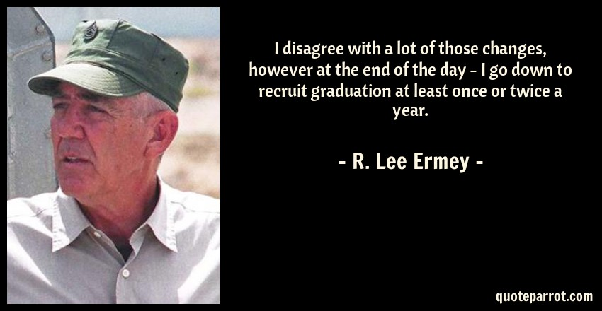 R Lee Ermey Quotes I disagree with a lot ...
