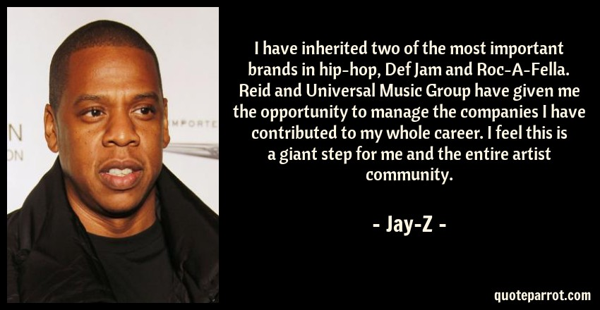 I have inherited two of the most important brands in hi    by Jay-Z