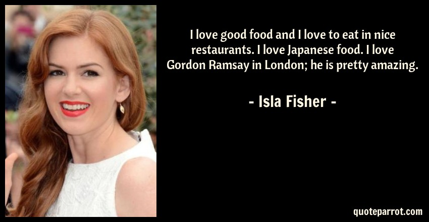 I Love Good Food And I Love To Eat In Nice Restaurants By Isla