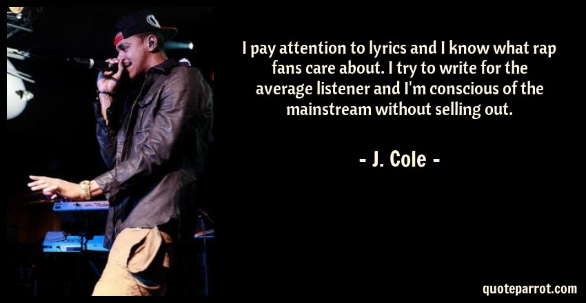 I pay attention to lyrics and I know what rap fans care ...