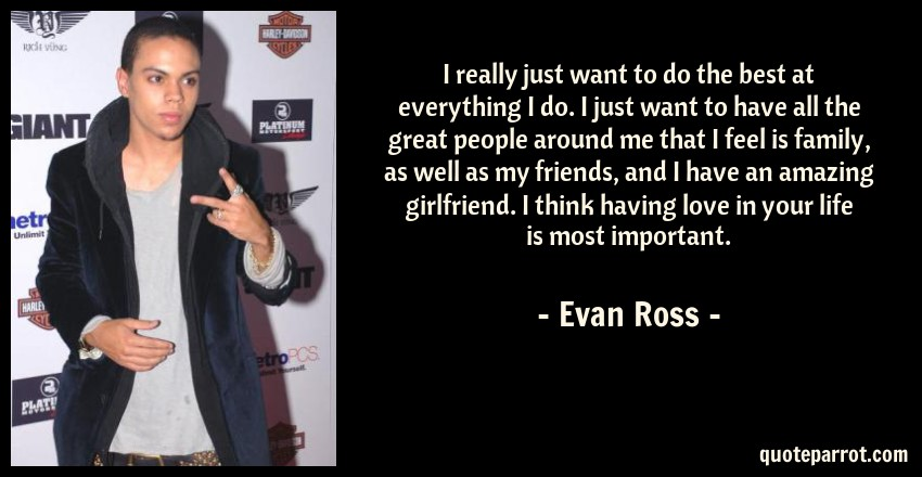 Ross Around Me >> I Really Just Want To Do The Best At Everything I Do I