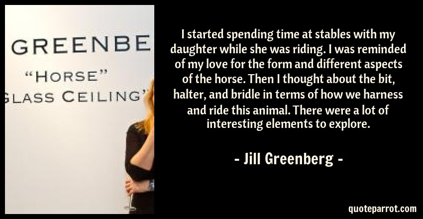 Jill Greenberg Quote: I started spending time at stables with my daughter while she was riding. I was reminded of my love for the form and different aspects of the horse. Then I thought about the bit, halter, and bridle in terms of how we harness and ride this animal. There were a lot of interesting elements to explore.