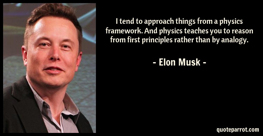 i tend to approach things from a physics framework and by elon