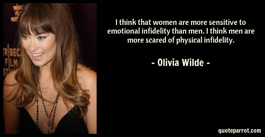 I think that women are more sensitive to emotional infi ...