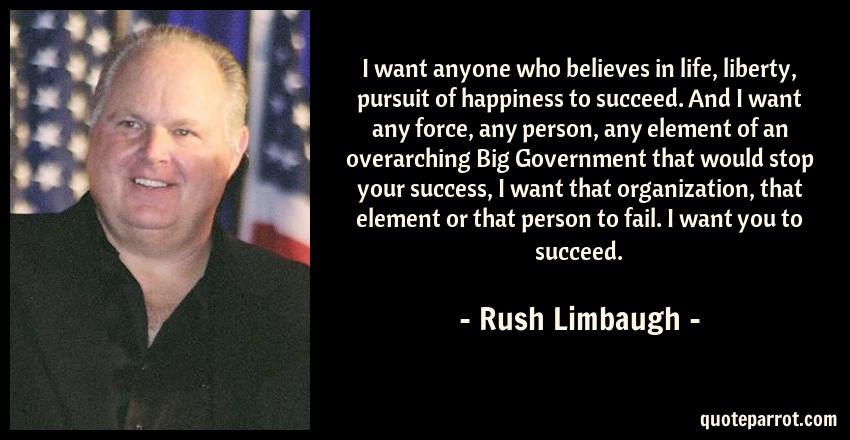 I Want Anyone Who Believes In Life Liberty Pursuit Of By Rush Gorgeous Life Liberty And The Pursuit Of Happiness Quote