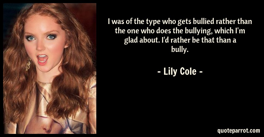 I was of the type who gets bullied rather than the one... by Lily ...