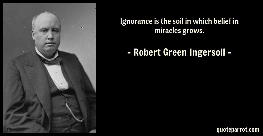 [Image: ignorance-is-the-soil-in-which-belief-in...185986.jpg]