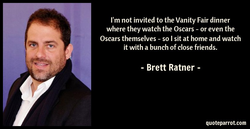 I'm not invited to the Vanity Fair dinner where they wa ...