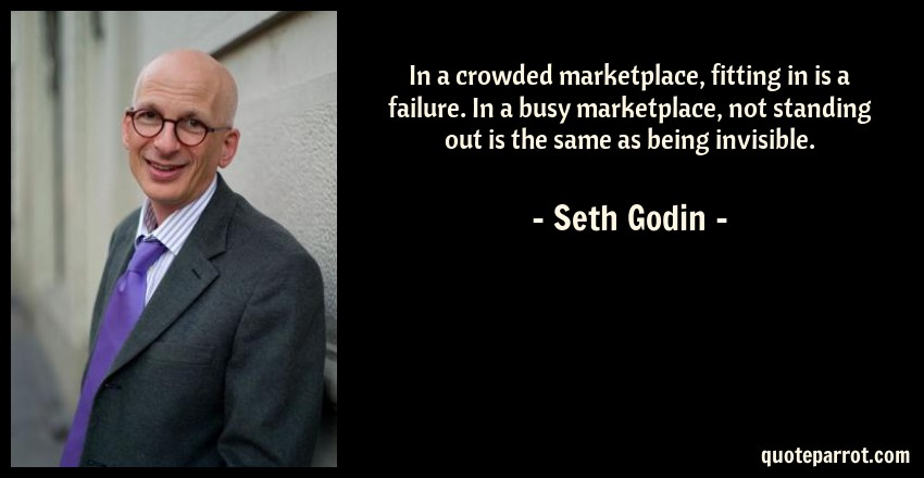 Image result for seth godin quotes about marketplace