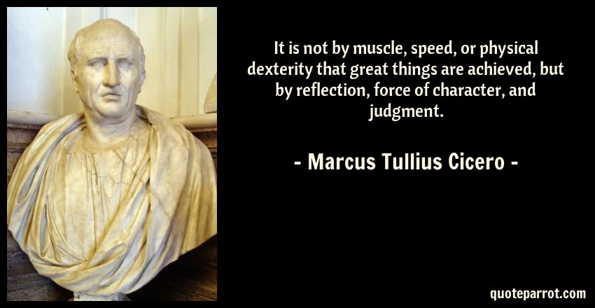 life and times of marcus tullius cicero essay How to grow old by marcus tullius cicero  a couple of years before his violent  death on the order of the second triumvirate, cicero wrote a charming essay on  the  this is cicero`s thinking: if mother nature has planned the stages of life so.