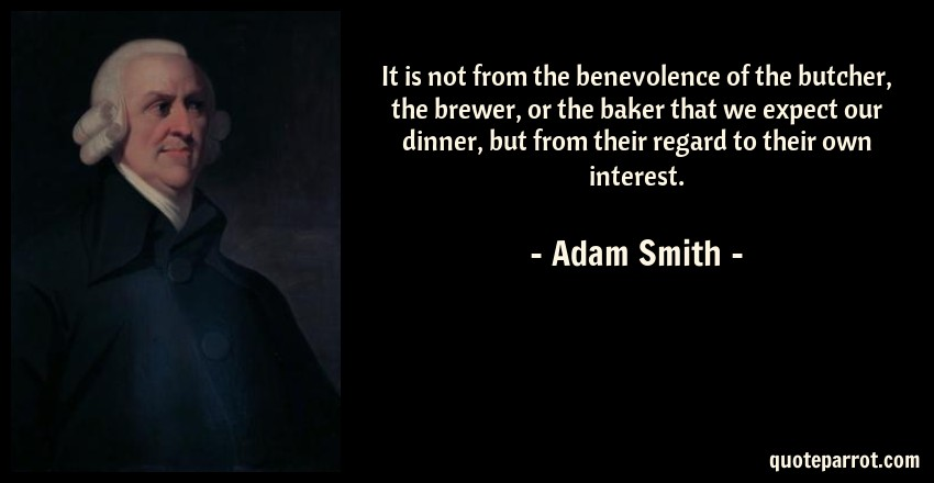 Adam Smith Quotes Gorgeous It Is Not From The Benevolence Of The Butcher The Brew By Adam