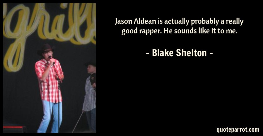 Jason Aldean is actually probably a really good rapper ...
