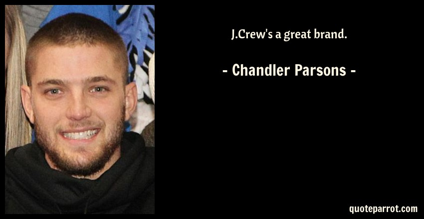 Chandler Parsons Quote: J.Crew's a great brand.
