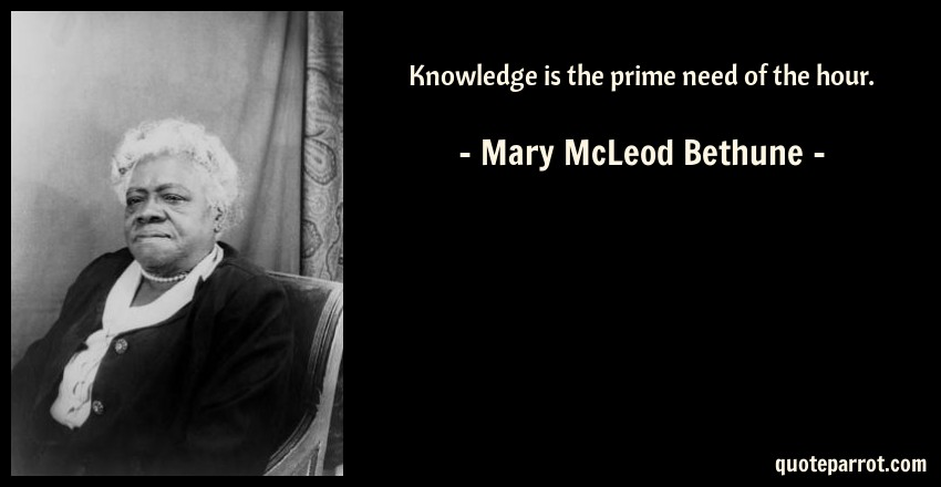 Mary Mcleod Bethune Quotes Stunning Knowledge Is The Prime Need Of The Hour By Mary McLeod Bethune