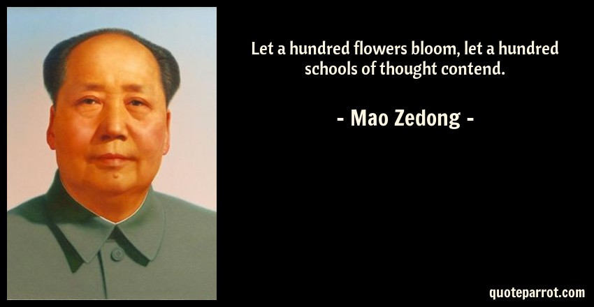 Mao Zedong Quote: Let a hundred flowers bloom, let a hundred schools of thought contend.