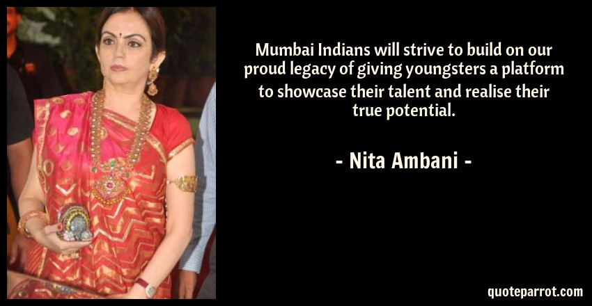 Nita Ambani Quote: Mumbai Indians will strive to build on our proud legacy of giving youngsters a platform to showcase their talent and realise their true potential.