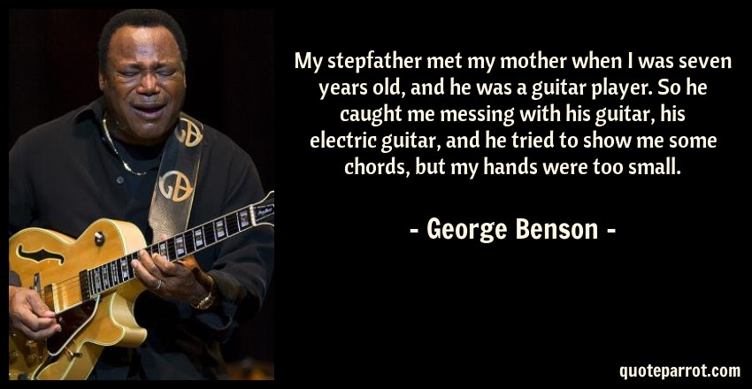 My stepfather met my mother when I was seven years old,... by George ...
