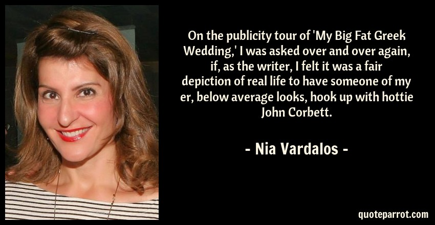 My Big Fat Greek Wedding Quotes.On The Publicity Tour Of My Big Fat Greek Wedding I By