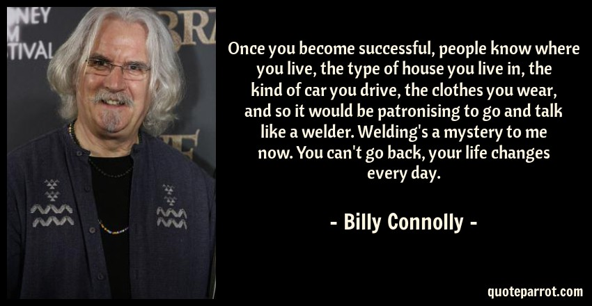 Welding Quotes Enchanting Once You Become Successful People Know Where You Live By Billy