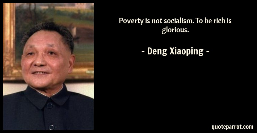 Poverty Is Not Socialism To Be Rich Is Glorious By Deng Xiaoping Simple Quotes About Poverty