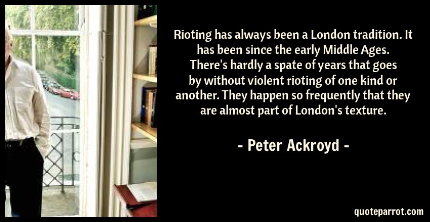 Rioting has always been a London tradition  It has been