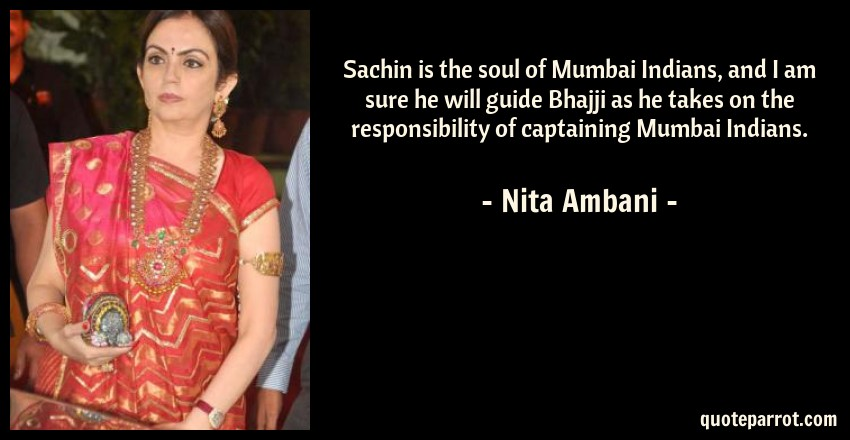 Nita Ambani Quote: Sachin is the soul of Mumbai Indians, and I am sure he will guide Bhajji as he takes on the responsibility of captaining Mumbai Indians.