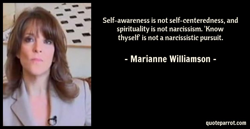 Self-awareness is not self-centeredness, and spirituali