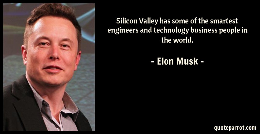 silicon valley has some of the smartest engineers and t by elon