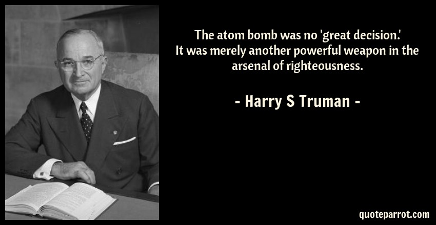 pres truman atomic bomb decision essay This bibliography of harry s truman is a selective list of scholarly works about  harry s  25 essays by scholars and truman aides online edition  recent  literature on truman's atomic bomb decision: a search for middle ground.