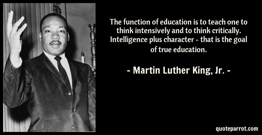 The Function Of Education Is To Teach One To Think Inte