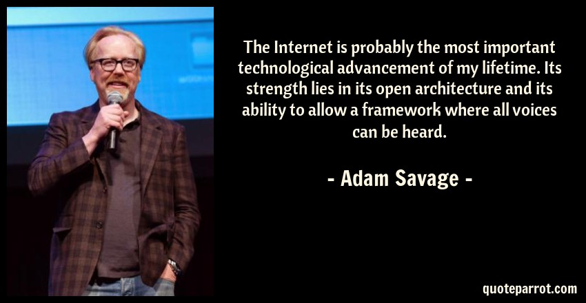 The Internet Is Probably The Most Important Technologic By Adam Impressive Internet Quotes