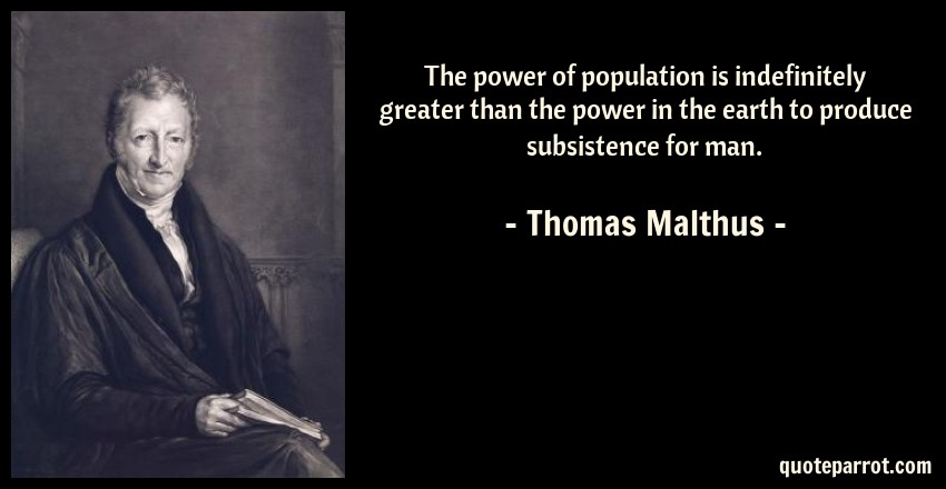 The power of population is indefinitely greater than th by