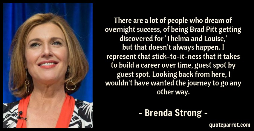 There are a lot of people who dream of overnight succes ...