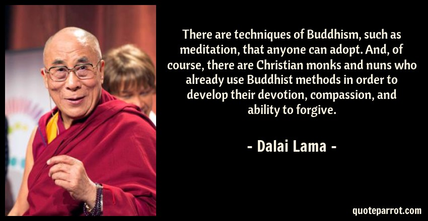There Are Techniques Of Buddhism, Such As Meditation, T