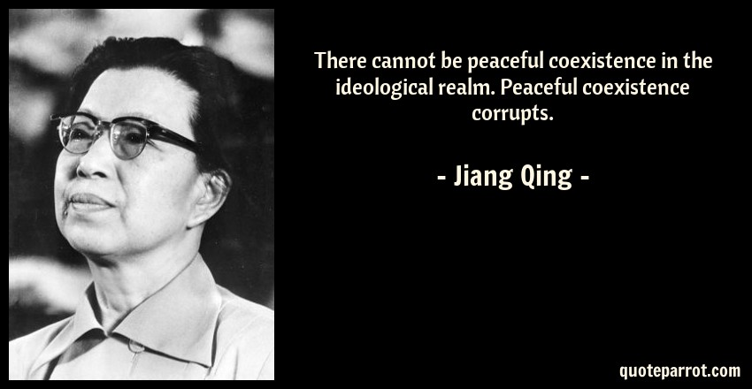 There cannot be peaceful coexistence in the ideological    by Jiang
