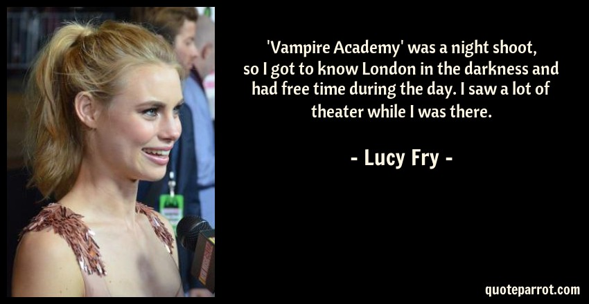 Vampire Academy Was A Night Shoot So I Got To Know L By Lucy