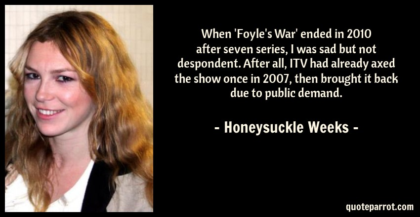 When 'Foyle's War' ended in 2010 after seven series, I    by