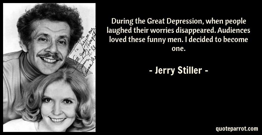 Great Depression Quotes During the Great Depression, when people laughed their by Jerry  Great Depression Quotes
