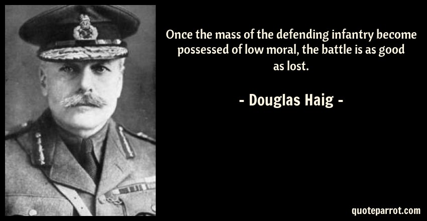 Once the mass of the defending infantry become possesse... by Douglas Haig  - QuoteParrot